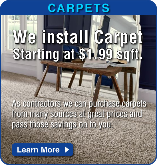 We install carpet, starting at $1.99sqft.